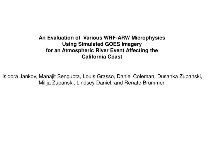 An Evaluation of  Various WRF-ARW Microphysics