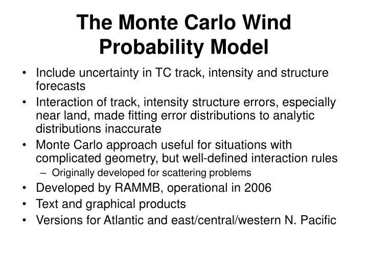 The Monte Carlo Wind