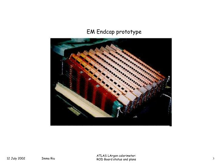 EM Endcap prototype
