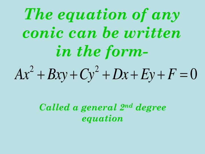 The equation of any conic can be written in the form