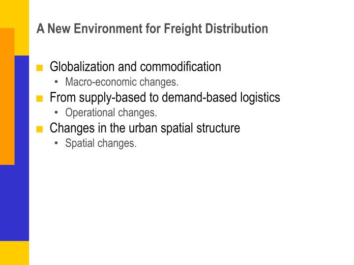 A New Environment for Freight Distribution