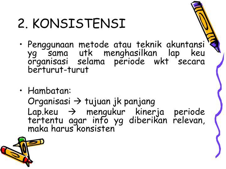 2. KONSISTENSI