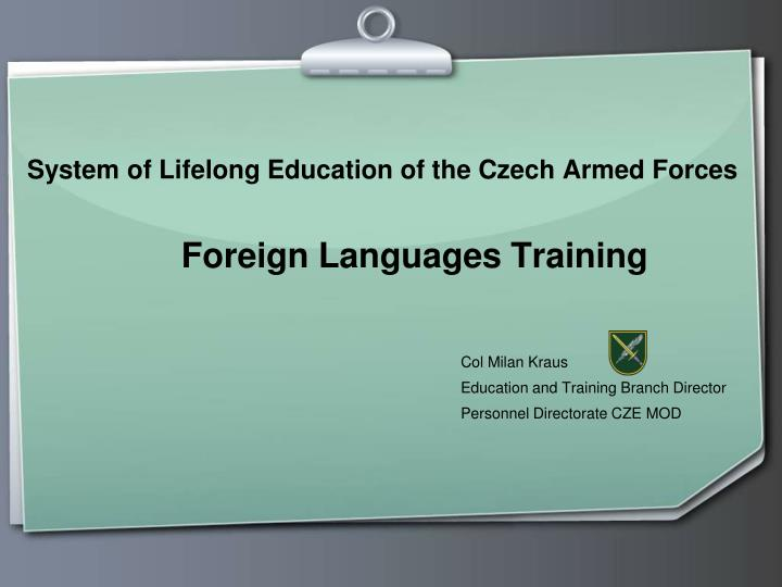 System of lifelong education of the czech armed forces foreign languages training