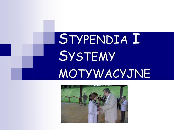 Stypendia I Systemy  motywacyjne