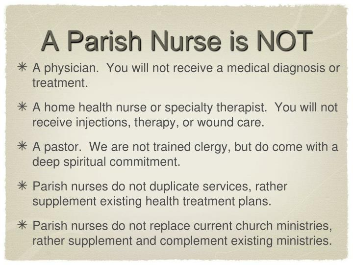 A Parish Nurse is NOT