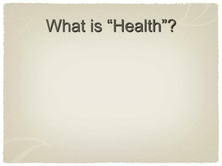 "What is ""Health""?"