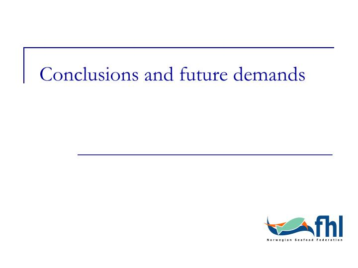 Conclusions and future demands