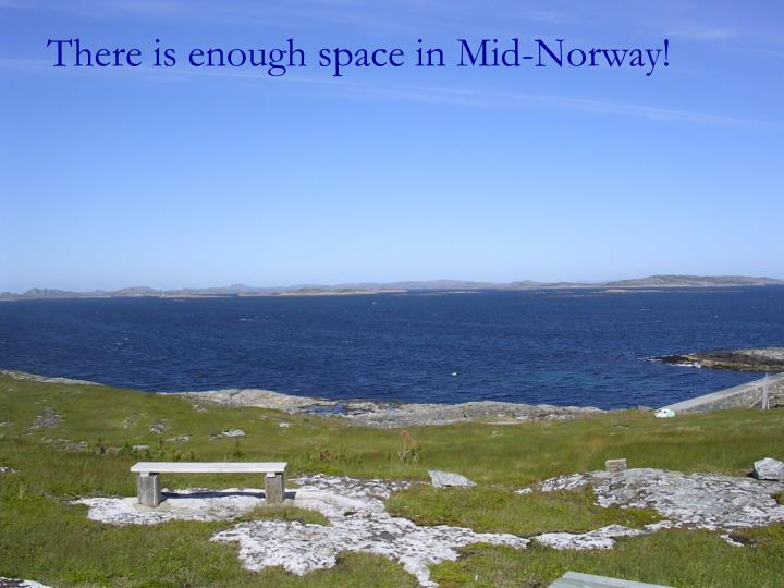 There is enough space in Mid-Norway!