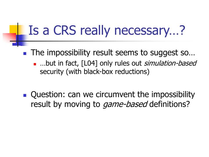 Is a CRS really necessary…?