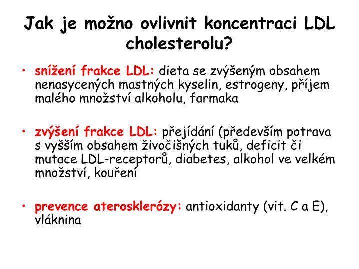 Jak je možno ovlivnit koncentraci LDL  cholesterolu?