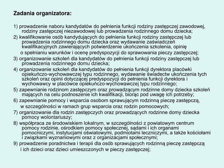 Zadania organizatora: