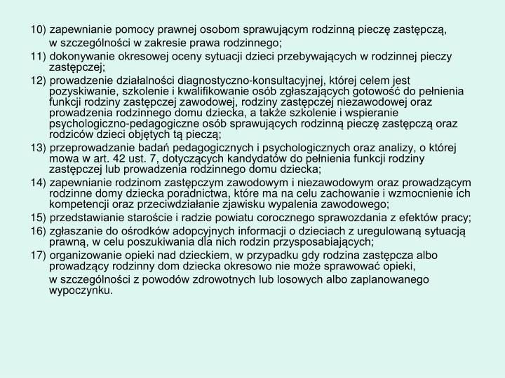 10)zapewnianie pomocy prawnej osobom sprawującym rodzinną pieczę zastępczą,