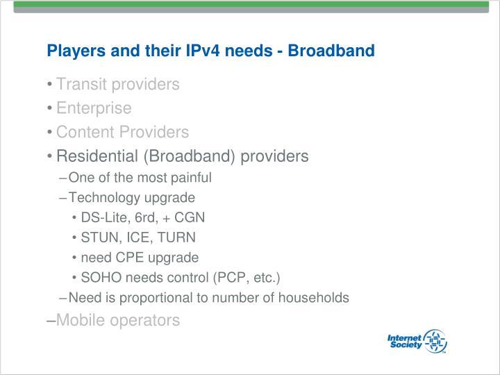 Players and their IPv4 needs - Broadband
