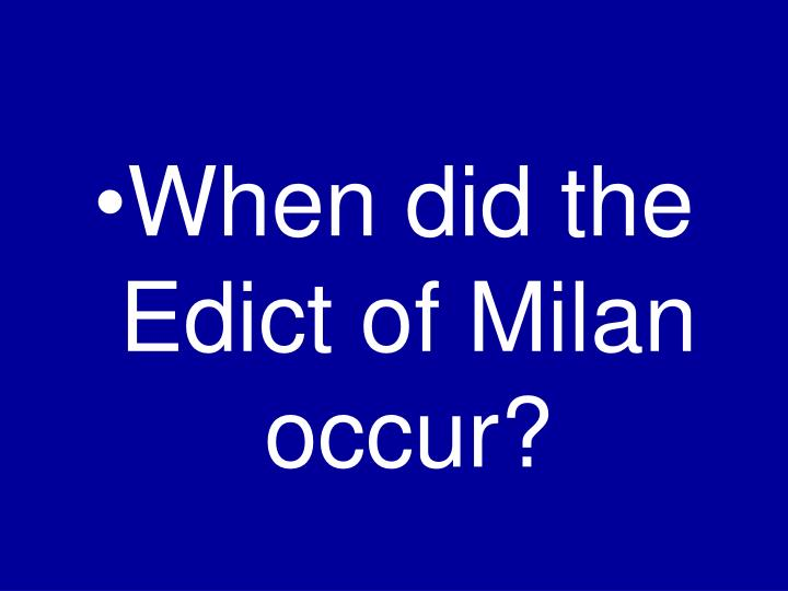 When did the Edict of Milan occur?