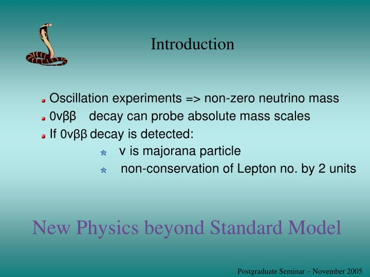 Oscillation experiments => non-zero neutrino mass
