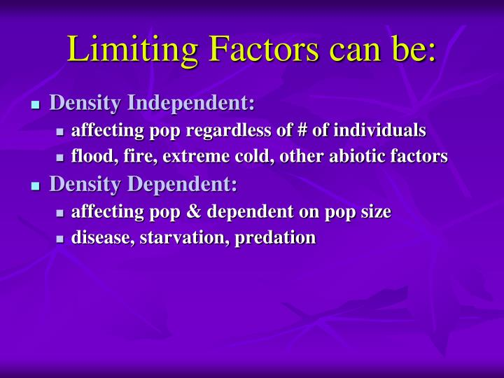 Limiting Factors can be: