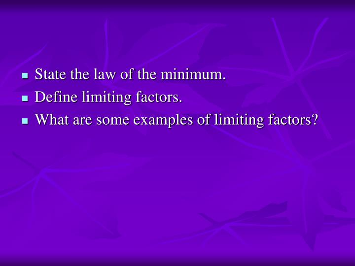 State the law of the minimum.