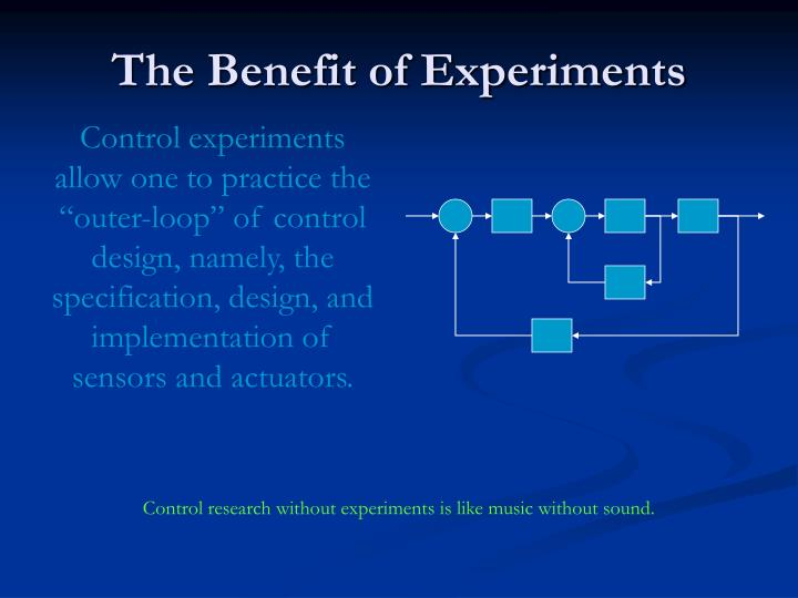 The Benefit of Experiments