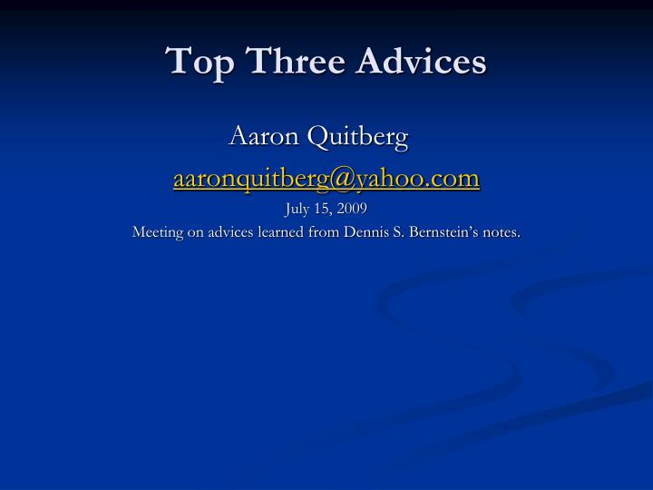 Top Three Advices