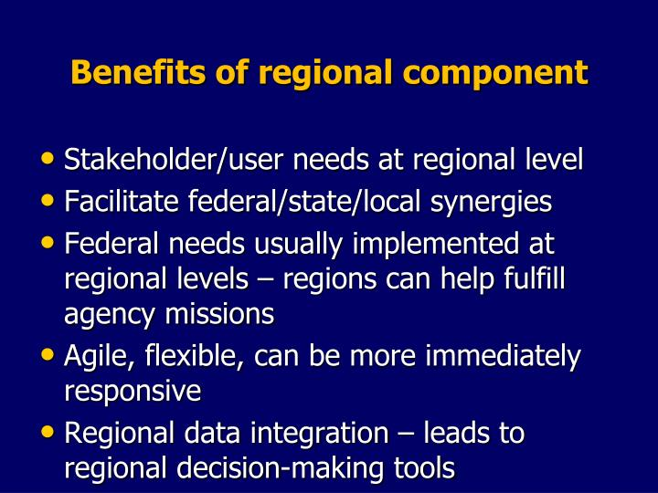 Benefits of regional component