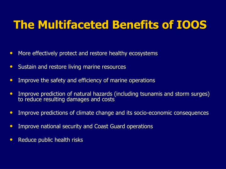 The multifaceted benefits of ioos