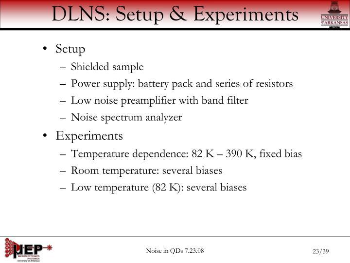 DLNS: Setup & Experiments