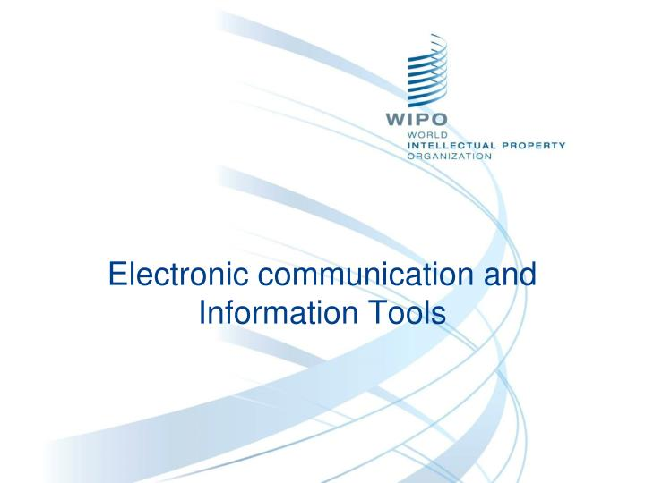 Electronic communication and Information Tools
