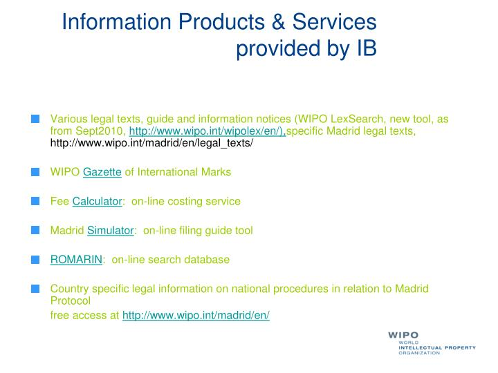 Information Products & Services provided by IB
