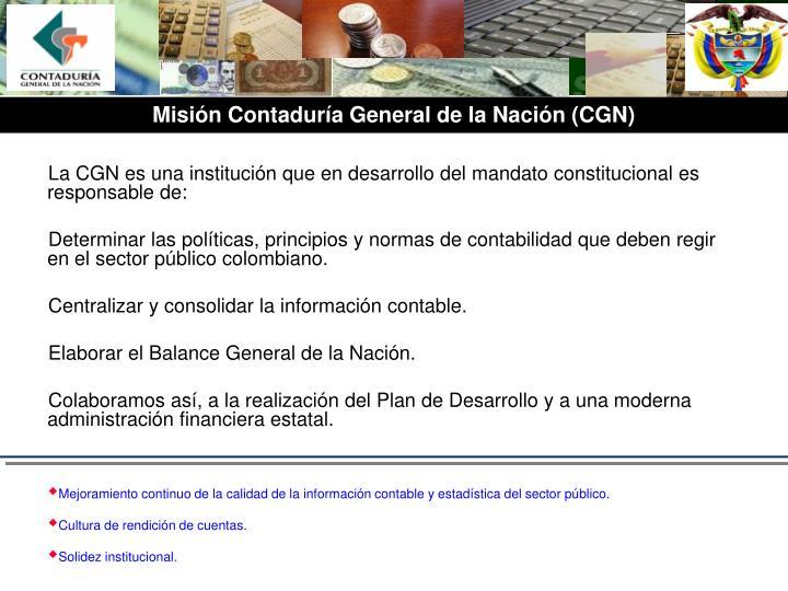 La CGN es una institución que en desarrollo del mandato constitucional es responsable de: