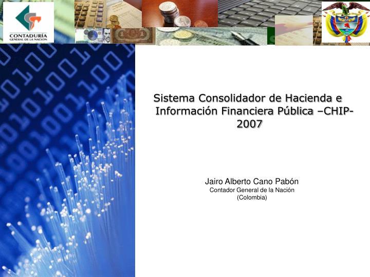 Sistema Consolidador de Hacienda e Información Financiera Pública –CHIP-