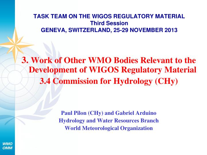 Task team on the wigos regulatory material third session geneva switzerland 25 29 november 2013