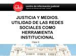 justicia y medios utilidad de las redes sociales como herramienta institucional