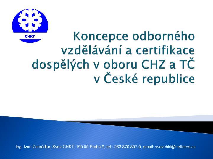 Koncepce odborného vzdělávání a certifikace dospělých v oboru CHZ a TČ