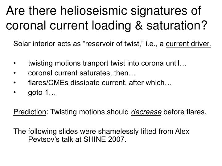 Are there helioseismic signatures of coronal current loading & saturation?