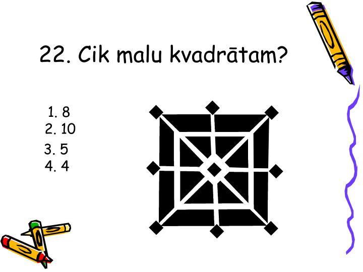 22. Cik malu kvadrātam?