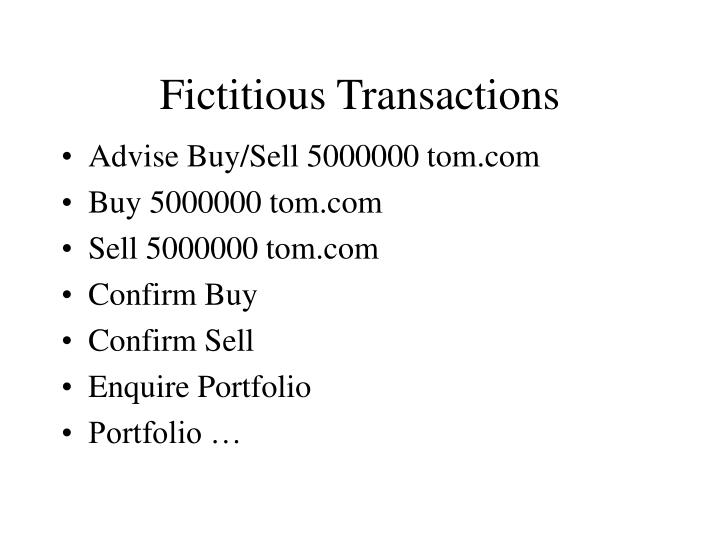 Fictitious Transactions