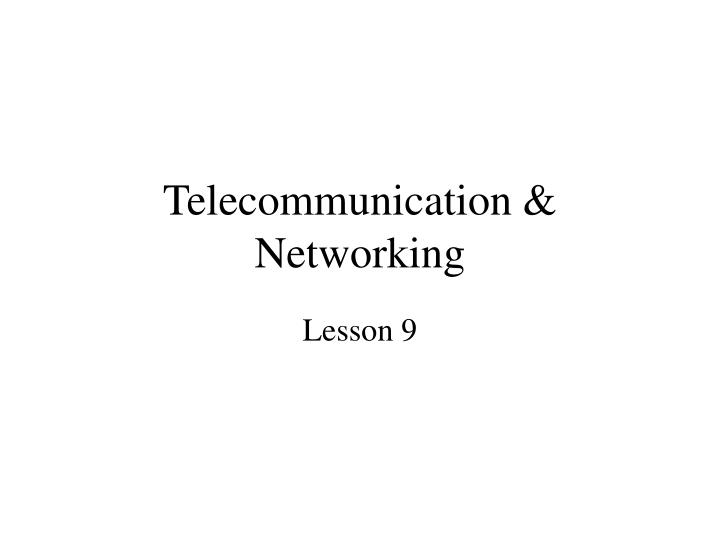 Telecommunication networking