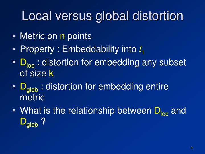 Local versus global distortion