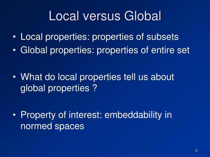 Local versus Global