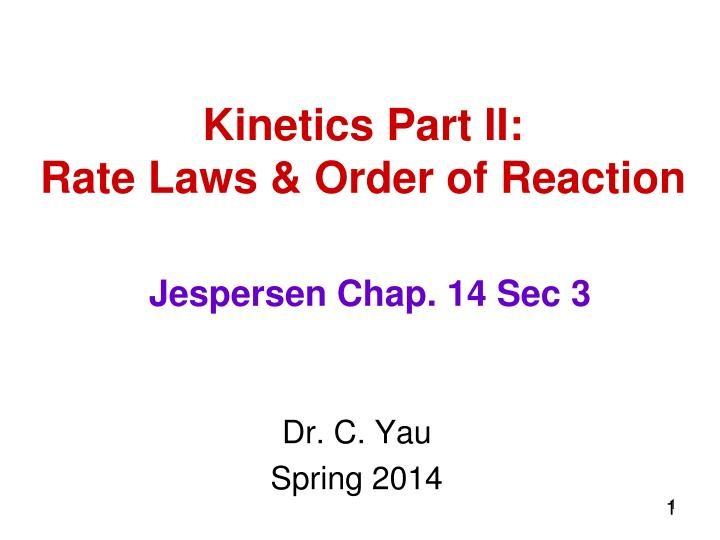 Kinetics part ii rate laws order of reaction