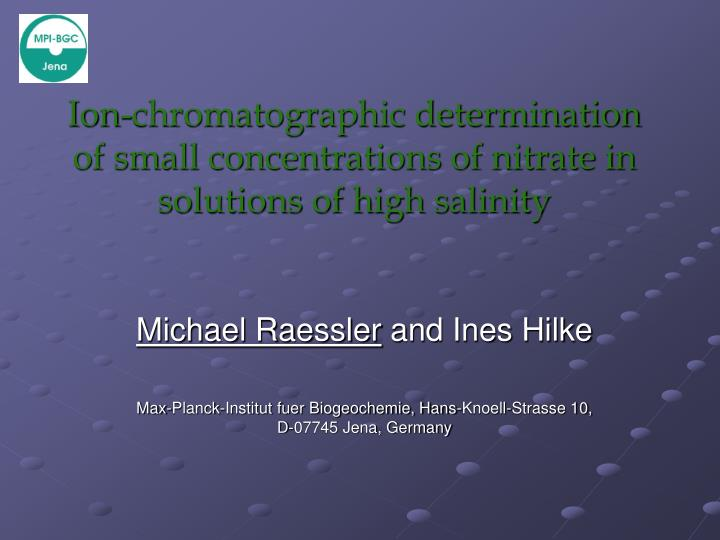 Ion chromatographic determination of small concentrations of nitrate in solutions of high salinity