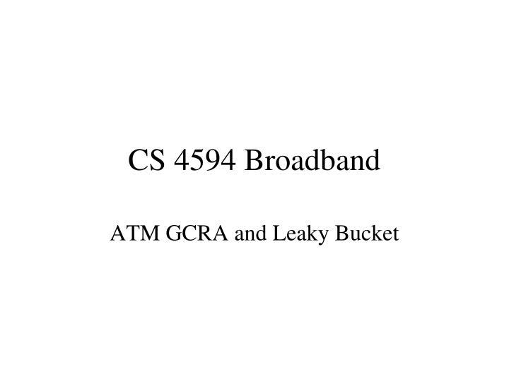 CS 4594 Broadband