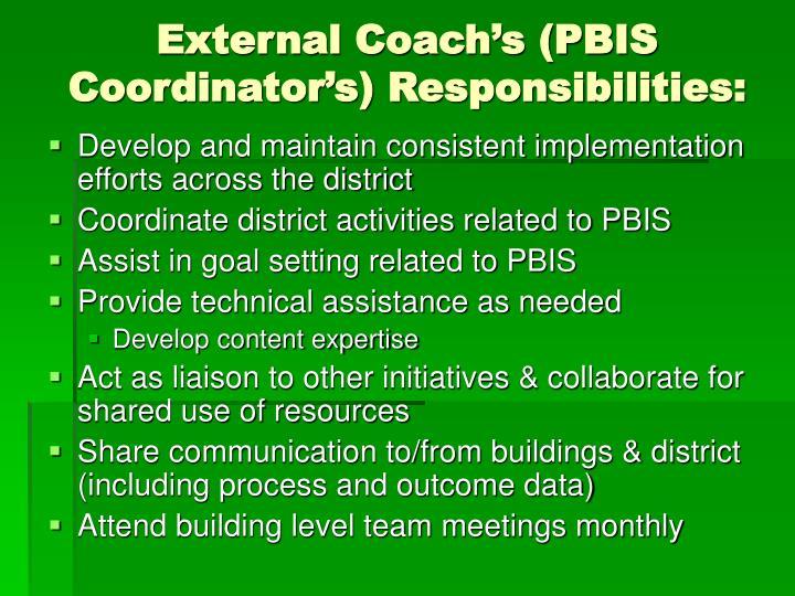 External Coach's (PBIS Coordinator's) Responsibilities: