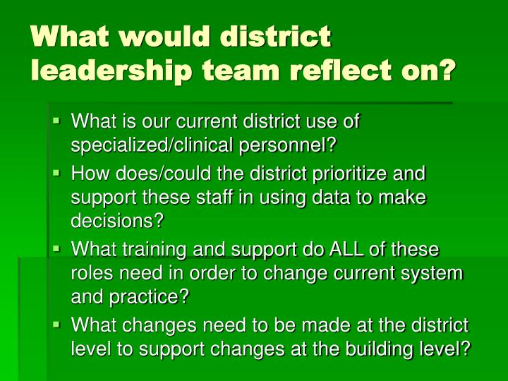 What would district leadership team reflect on?