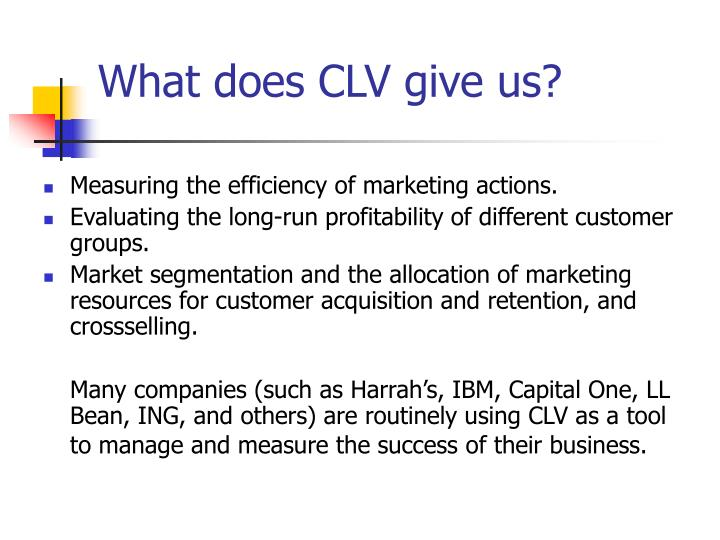 What does CLV give us?