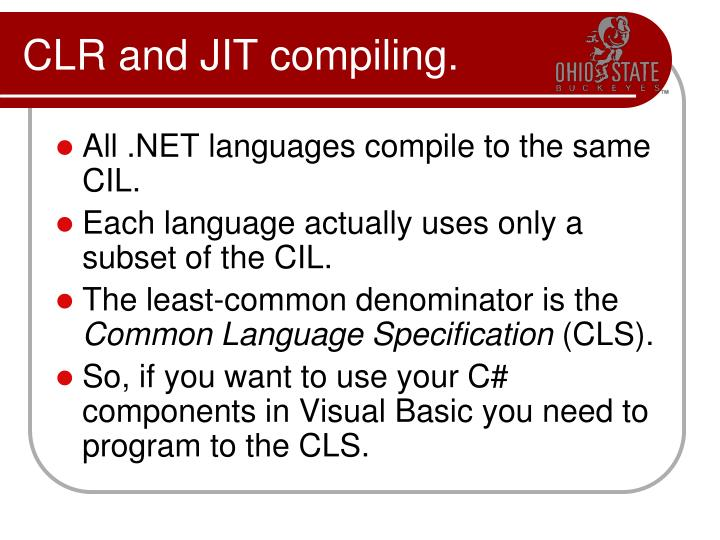 CLR and JIT compiling.