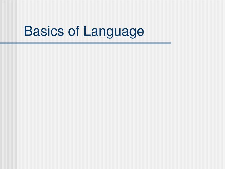 Basics of Language