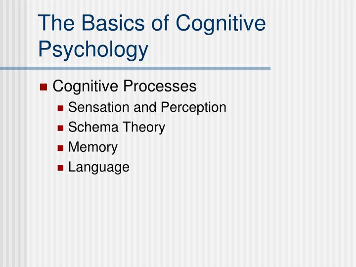 The Basics of Cognitive Psychology