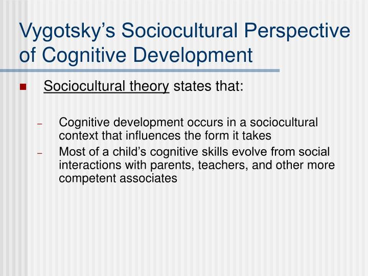 Vygotsky's Sociocultural Perspective of Cognitive Development