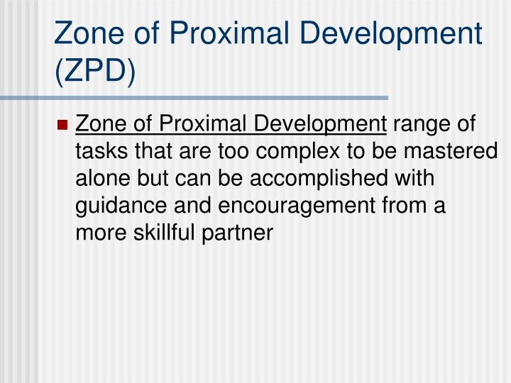 Zone of Proximal Development (ZPD)